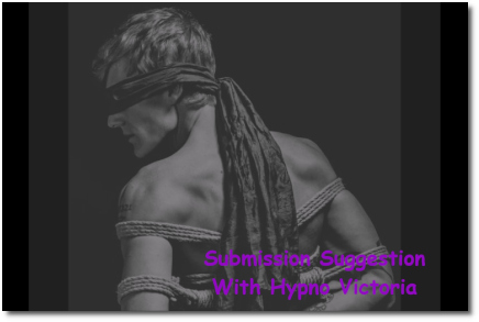 Submissive suggestion hypnosis with Victoria (15 March 2019)