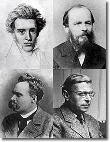 Existentialists: Kierkegaard, Dostoevsky, Nietzsche, Sartre
