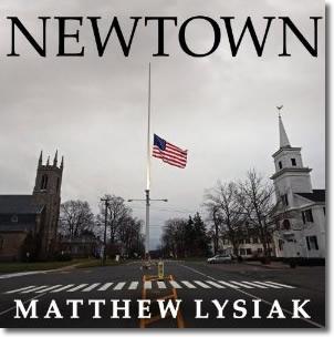 Newtown | An American Trajedy, by Matthew Lysiak (2013)
