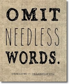 Omit Needless Words says William Strunk