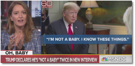 Trump insists he's not a baby twice on 60 Minutes with Lesley Stahl (14 Oct 2018)